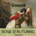"""""""Rose d'autunno"""" di SimonB - recensione di Serena Savarelli"""
