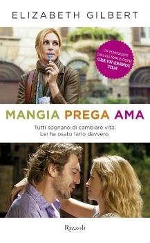 """BREVE RECENSIONE DI """"MANGIA PREGA AMA"""" DI ELIZABETH GILBERT"""