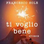 TI VOGLIO BENE di Francesco Sole - RECENSIONE
