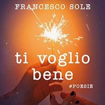 TI VOGLIO BENE di Francesco Sole – RECENSIONE