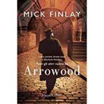 ARROWOOD di Mick Finlay — Recensione