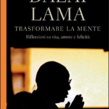 """""""Trasformare la mente"""" di DALAI LAMA – Recensione"""
