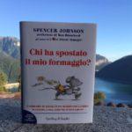 CHI HA SPOSTATO IL MIO FORMAGGIO? di Spencer Johnson - Recensione